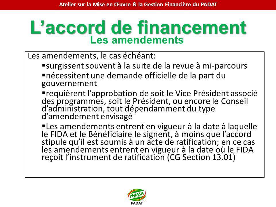 Laccord de financement Les amendements Les amendements, le cas échéant: surgissent souvent à la suite de la revue à mi-parcours nécessitent une demand