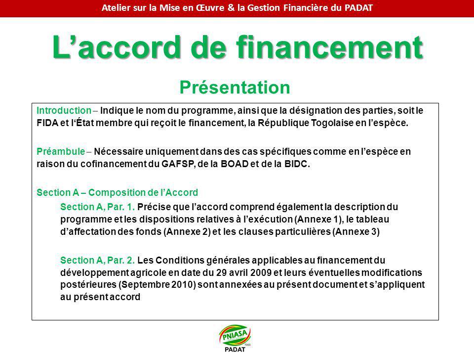 Laccord de financement Présentation Introduction – Indique le nom du programme, ainsi que la désignation des parties, soit le FIDA et lÉtat membre qui reçoit le financement, la République Togolaise en lespèce.