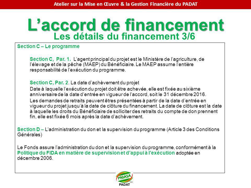 Laccord de financement Les détails du financement 3/6 Section C – Le programme Section C, Par. 1. Lagent principal du projet est le Ministère de lagri