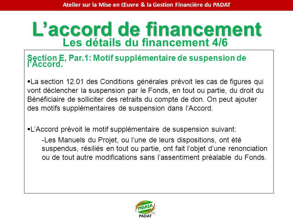 Laccord de financement Les détails du financement 4/6 Section E, Par.1: Motif supplémentaire de suspension de lAccord. La section 12.01 des Conditions