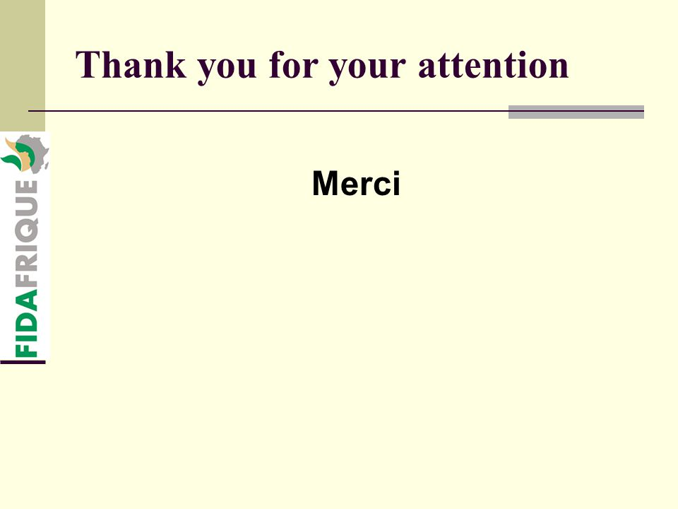 Thank you for your attention Merci