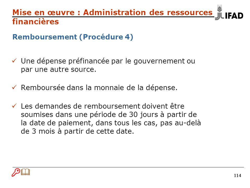 114 Une dépense préfinancée par le gouvernement ou par une autre source.
