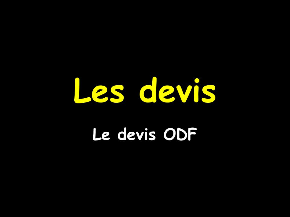 Les devis Le devis ODF