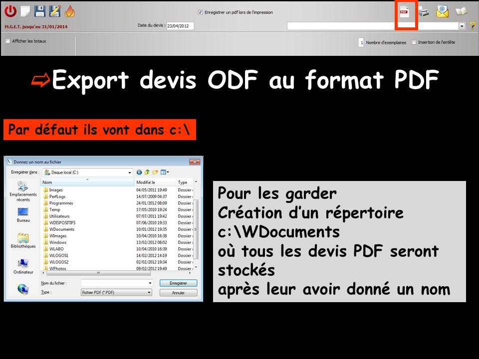 Export devis ODF au format PDF Pour les garder Création dun répertoire c:\WDocuments où tous les devis PDF seront stockés après leur avoir donné un no