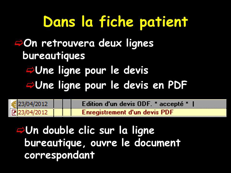 Dans la fiche patient On retrouvera deux lignes bureautiques Une ligne pour le devis Une ligne pour le devis en PDF Un double clic sur la ligne bureautique, ouvre le document correspondant