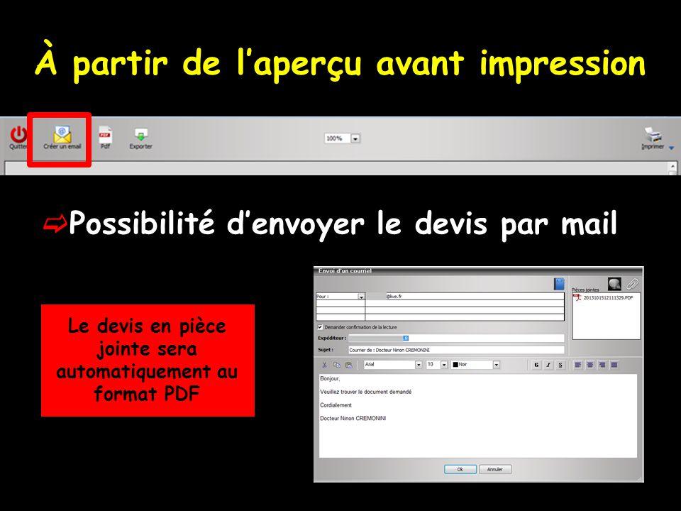 À partir de laperçu avant impression Possibilité denvoyer le devis par mail Le devis en pièce jointe sera automatiquement au format PDF