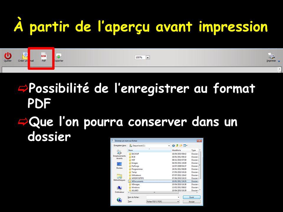 À partir de laperçu avant impression Possibilité de lenregistrer au format PDF Que lon pourra conserver dans un dossier