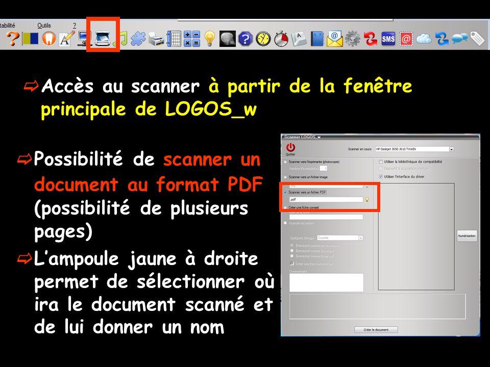 Accès au scanner à partir de la fenêtre principale de LOGOS_w Possibilité de scanner un document au format PDF (possibilité de plusieurs pages) Lampoule jaune à droite permet de sélectionner où ira le document scanné et de lui donner un nom