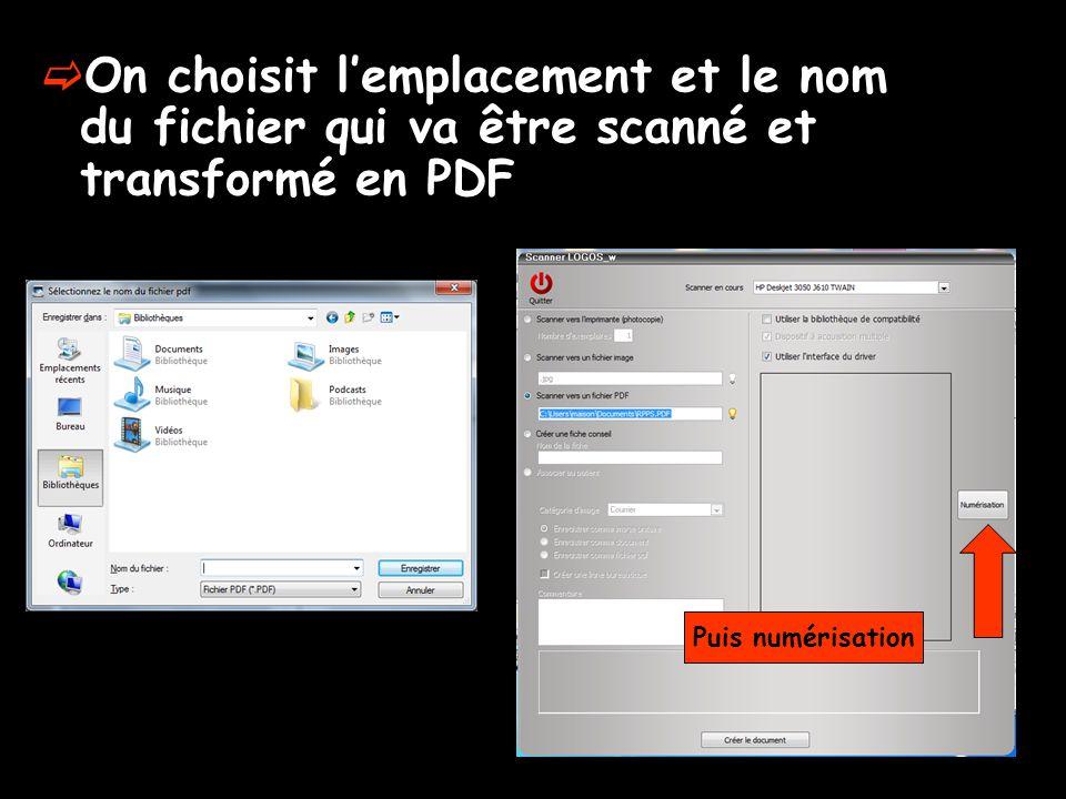 On choisit lemplacement et le nom du fichier qui va être scanné et transformé en PDF Puis numérisation