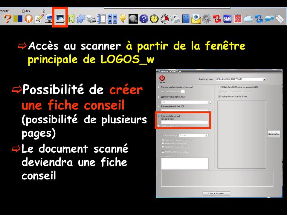 Accès au scanner à partir de la fenêtre principale de LOGOS_w Possibilité de créer une fiche conseil (possibilité de plusieurs pages) Le document scanné deviendra une fiche conseil