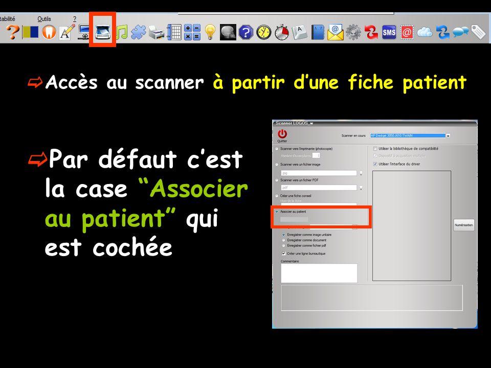 Accès au scanner à partir dune fiche patient Par défaut cest la case Associer au patient qui est cochée