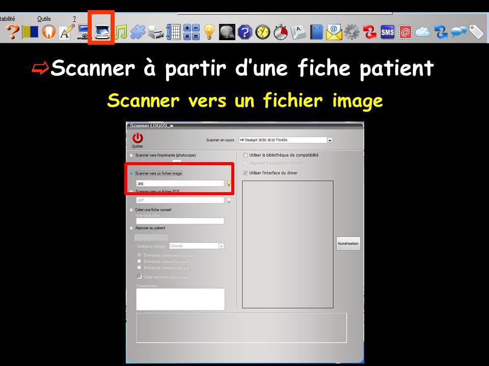Scanner vers un fichier image Scanner à partir dune fiche patient