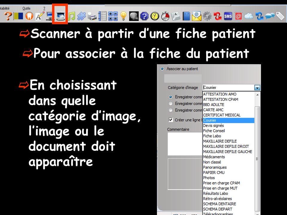 En choisissant dans quelle catégorie dimage, limage ou le document doit apparaître Scanner à partir dune fiche patient Pour associer à la fiche du patient
