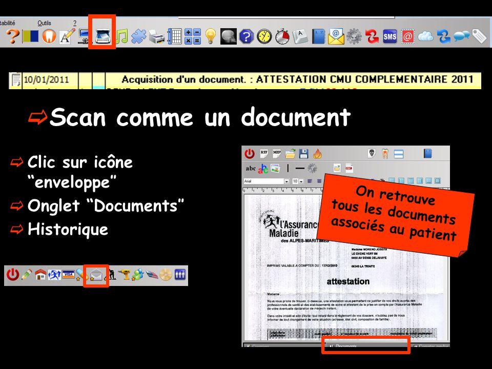 Scan comme un document Clic sur icône enveloppe Onglet Documents Historique On retrouve tous les documents associés au patient