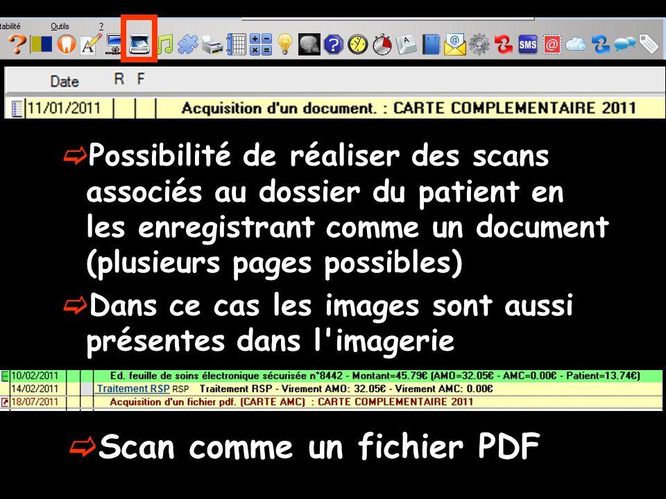 Possibilité de réaliser des scans associés au dossier du patient en les enregistrant comme un document (plusieurs pages possibles) Dans ce cas les images sont aussi présentes dans l imagerie Scan comme un fichier PDF