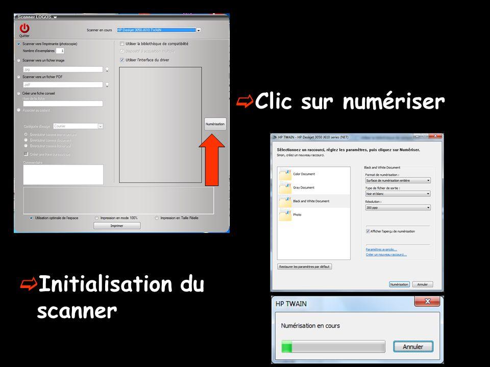 Clic sur numériser Initialisation du scanner
