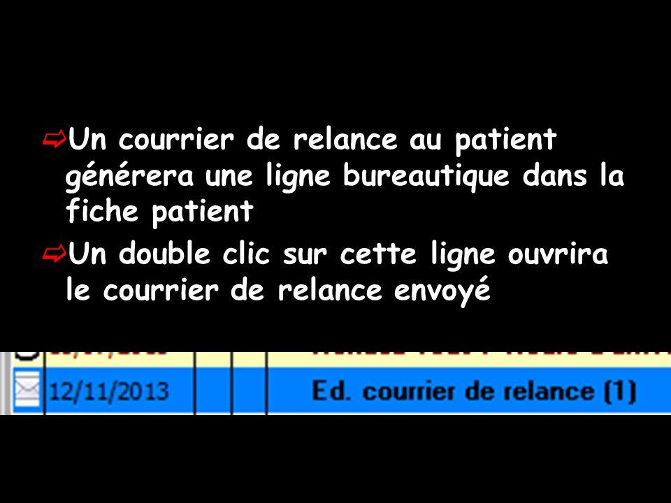 Un courrier de relance au patient générera une ligne bureautique dans la fiche patient Un double clic sur cette ligne ouvrira le courrier de relance e