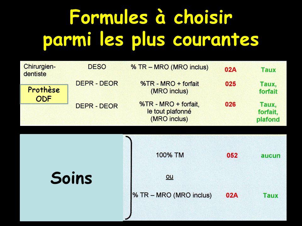 Formules à choisir parmi les plus courantes Soins Prothèse ODF