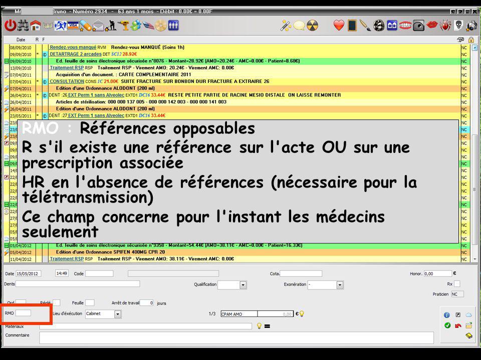 RMO : Références opposables R s il existe une référence sur l acte OU sur une prescription associée HR en l absence de références (nécessaire pour la télétransmission) Ce champ concerne pour l instant les médecins seulement