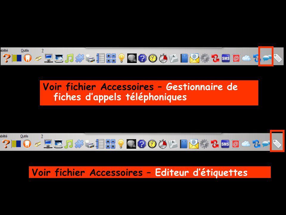 Voir fichier Accessoires – Editeur détiquettes Voir fichier Accessoires – Gestionnaire de fiches dappels téléphoniques