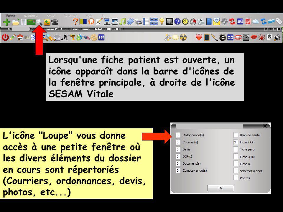 Lorsqu une fiche patient est ouverte, un icône apparaît dans la barre d icônes de la fenêtre principale, à droite de l icône SESAM Vitale L icône Loupe vous donne accès à une petite fenêtre où les divers éléments du dossier en cours sont répertoriés (Courriers, ordonnances, devis, photos, etc...)