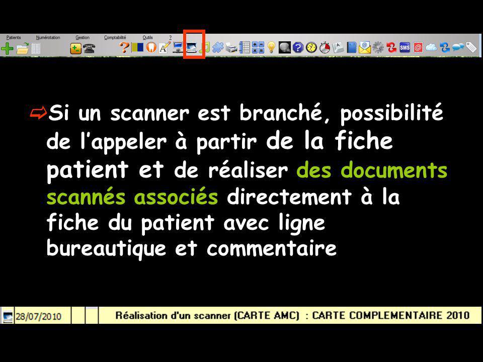 Si un scanner est branché, possibilité de lappeler à partir de la fiche patient et de réaliser des documents scannés associés directement à la fiche du patient avec ligne bureautique et commentaire