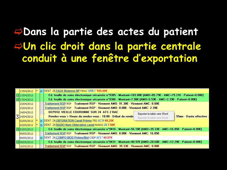 Dans la partie des actes du patient Un clic droit dans la partie centrale conduit à une fenêtre dexportation