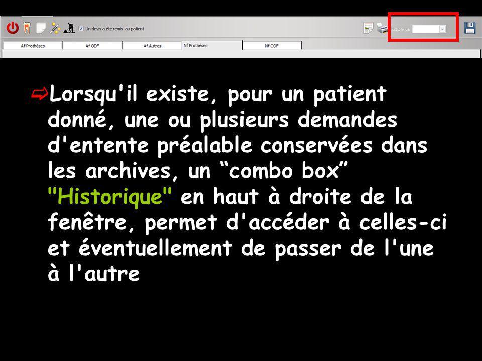 Lorsqu'il existe, pour un patient donné, une ou plusieurs demandes d'entente préalable conservées dans les archives, un combo box