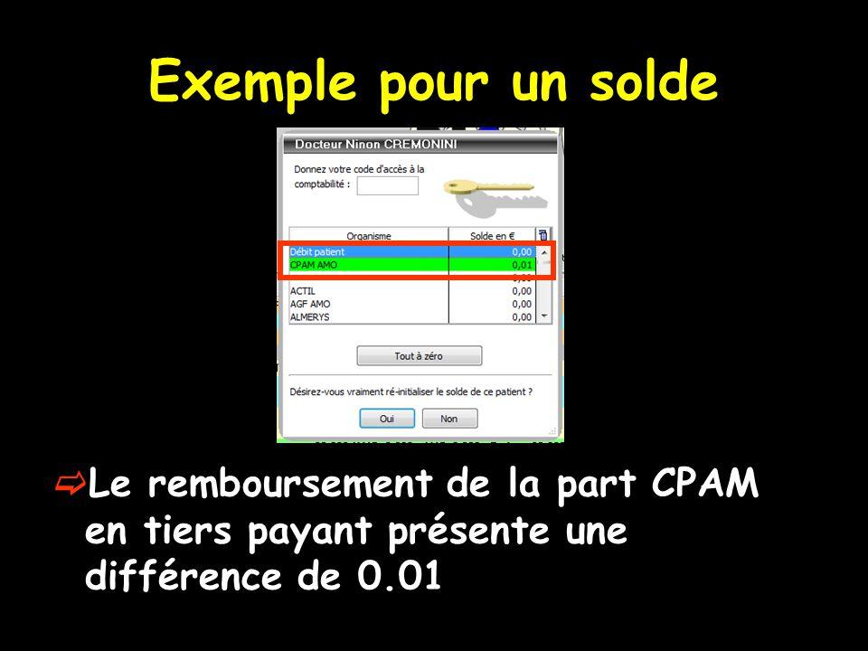 Exemple pour un solde Le remboursement de la part CPAM en tiers payant présente une différence de 0.01