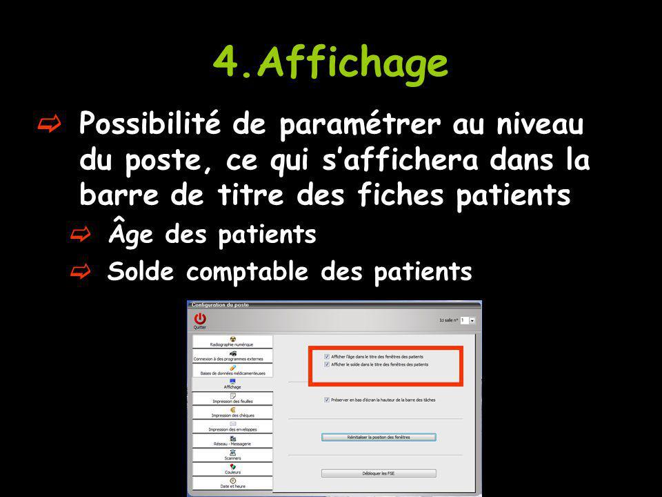 4.Affichage Possibilité de paramétrer au niveau du poste, ce qui saffichera dans la barre de titre des fiches patients Âge des patients Solde comptabl