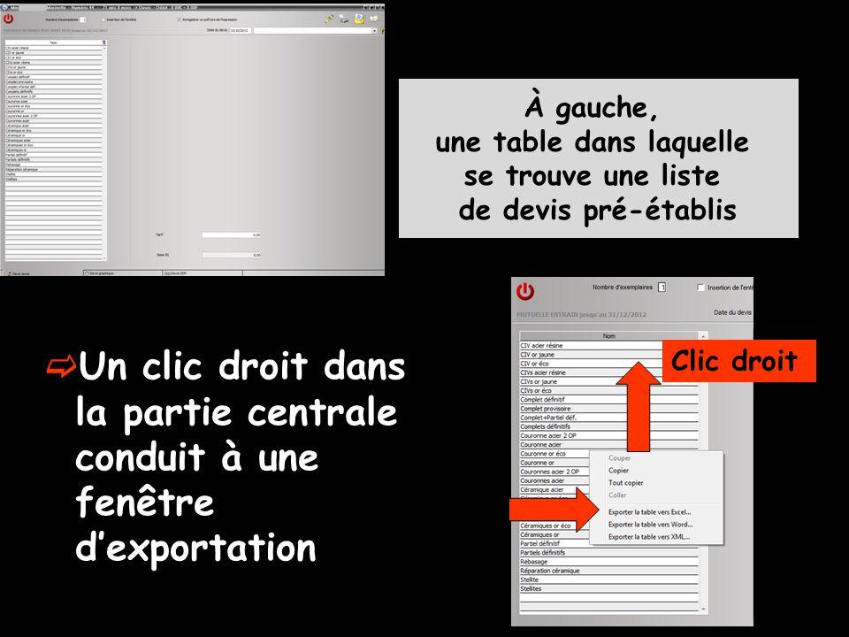 À gauche, une table dans laquelle se trouve une liste de devis pré-établis Un clic droit dans la partie centrale conduit à une fenêtre dexportation Clic droit