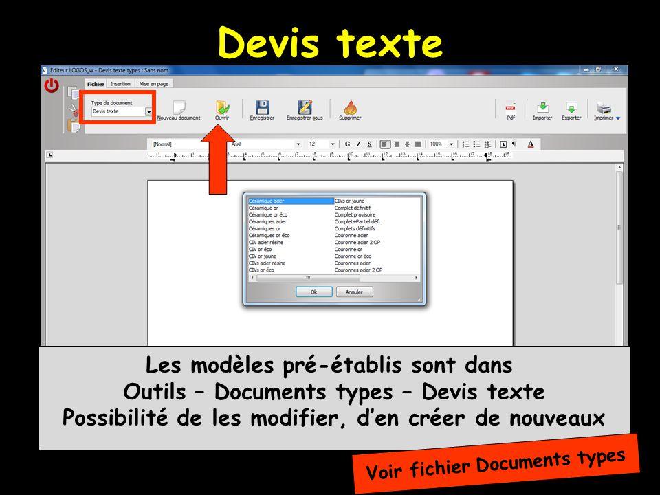 Devis texte Les modèles pré-établis sont dans Outils – Documents types – Devis texte Possibilité de les modifier, den créer de nouveaux Voir fichier Documents types