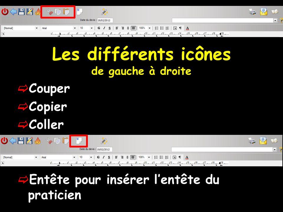 Les différents icônes de gauche à droite Couper Copier Coller Entête pour insérer lentête du praticien