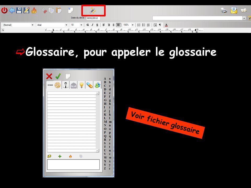 Glossaire, pour appeler le glossaire Voir fichier glossaire