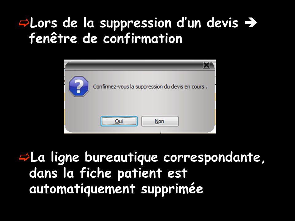 Lors de la suppression dun devis fenêtre de confirmation La ligne bureautique correspondante, dans la fiche patient est automatiquement supprimée