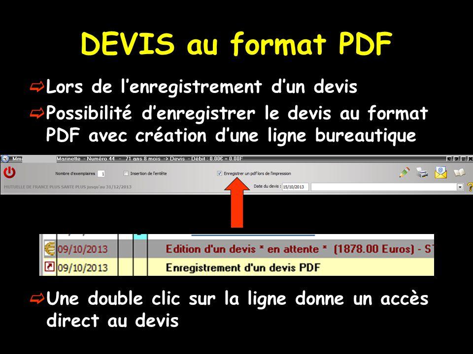 DEVIS au format PDF Lors de lenregistrement dun devis Possibilité denregistrer le devis au format PDF avec création dune ligne bureautique Une double clic sur la ligne donne un accès direct au devis