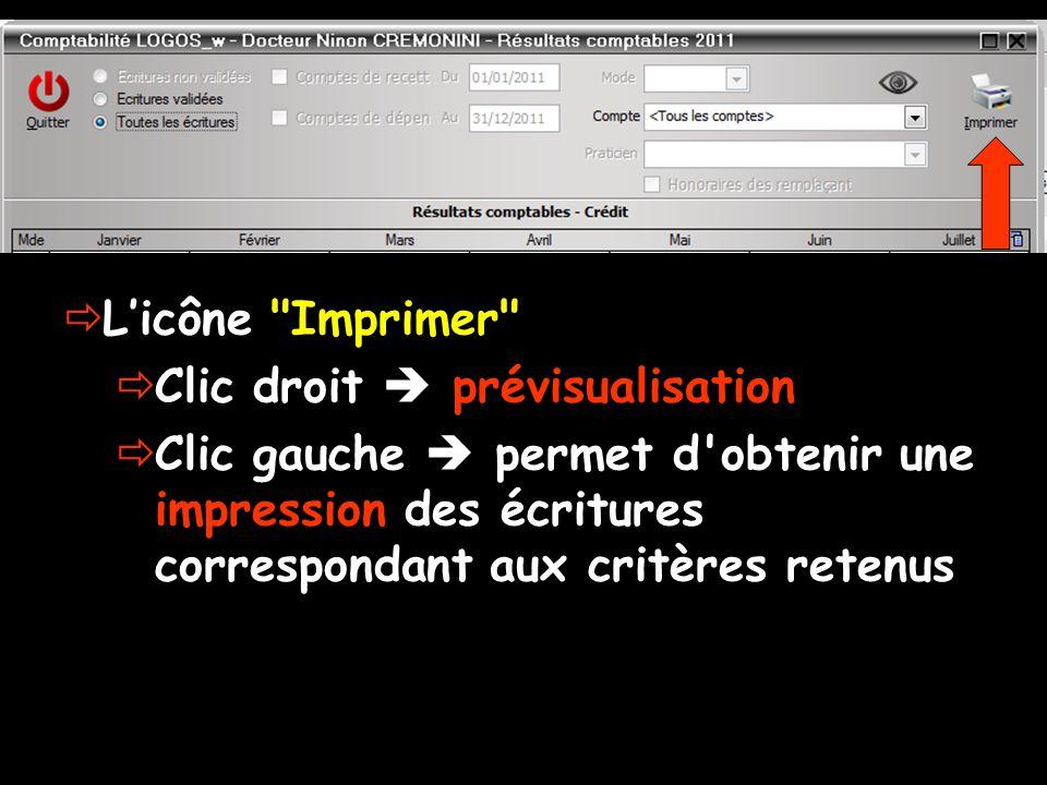 Licône Imprimer Clic droit prévisualisation Clic gauche permet d obtenir une impression des écritures correspondant aux critères retenus