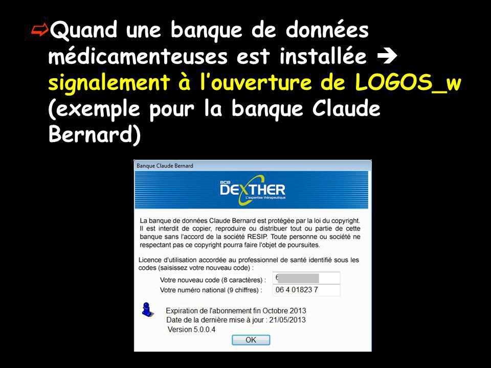Quand une banque de données médicamenteuses est installée signalement à louverture de LOGOS_w (exemple pour la banque Claude Bernard)