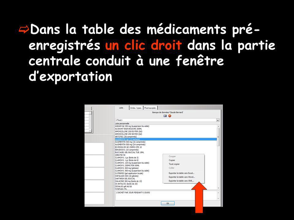 Dans la table des médicaments pré- enregistrés un clic droit dans la partie centrale conduit à une fenêtre dexportation