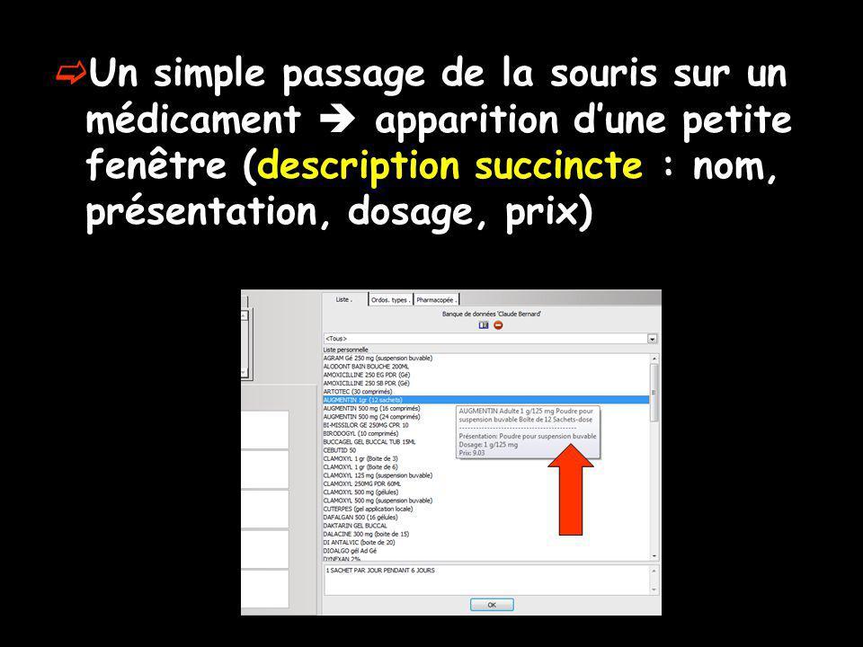 Un simple passage de la souris sur un médicament apparition dune petite fenêtre (description succincte : nom, présentation, dosage, prix)
