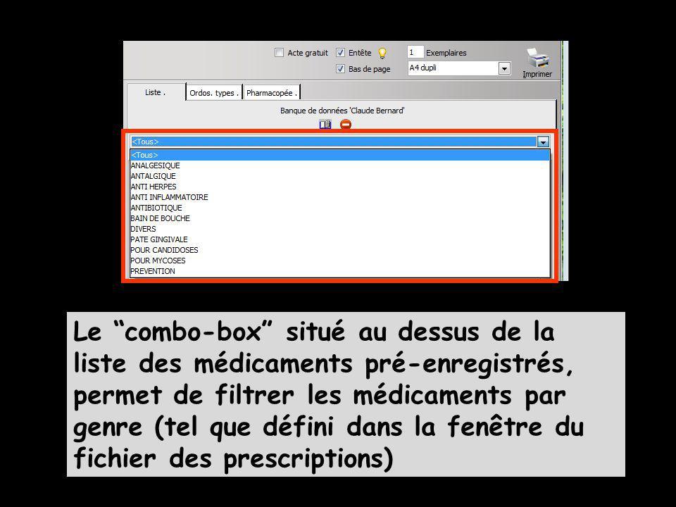 Le combo-box situé au dessus de la liste des médicaments pré-enregistrés, permet de filtrer les médicaments par genre (tel que défini dans la fenêtre