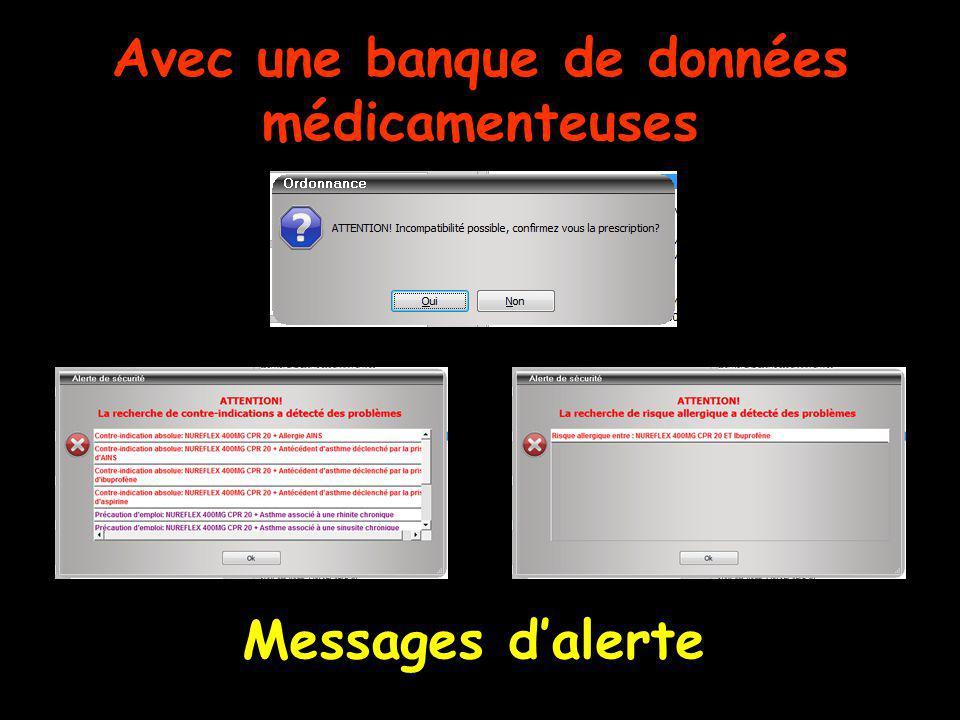 Avec une banque de données médicamenteuses Messages dalerte