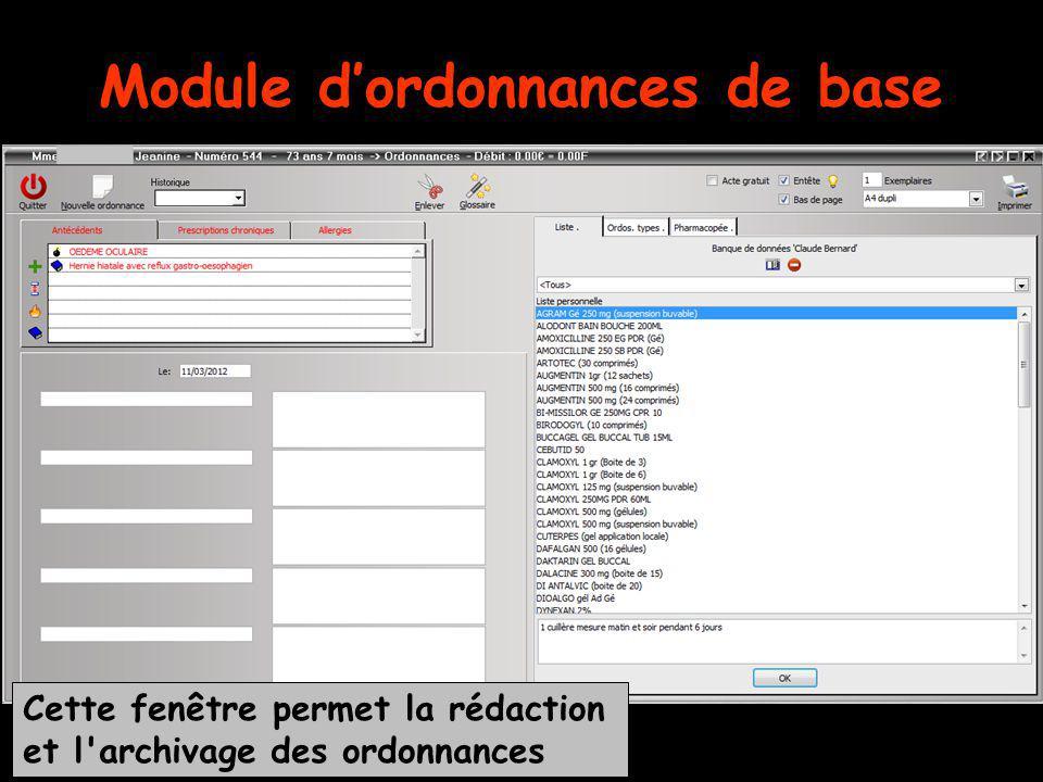 Cette fenêtre permet la rédaction et l'archivage des ordonnances Module dordonnances de base