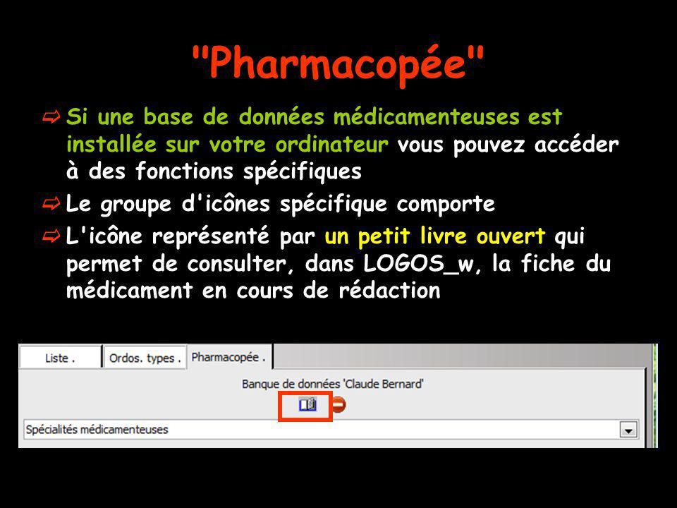 Si une base de données médicamenteuses est installée sur votre ordinateur vous pouvez accéder à des fonctions spécifiques Le groupe d'icônes spécifiqu