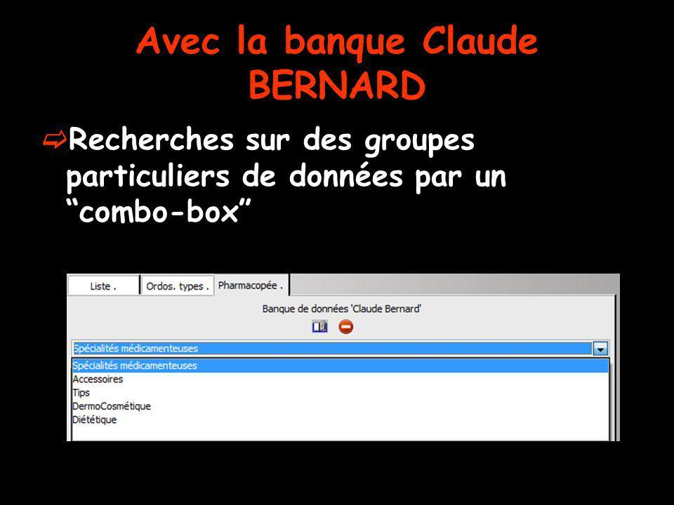 Avec la banque Claude BERNARD Recherches sur des groupes particuliers de données par un combo-box
