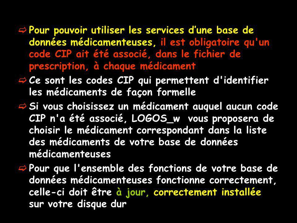 Pour pouvoir utiliser les services dune base de données médicamenteuses, il est obligatoire qu'un code CIP ait été associé, dans le fichier de prescri