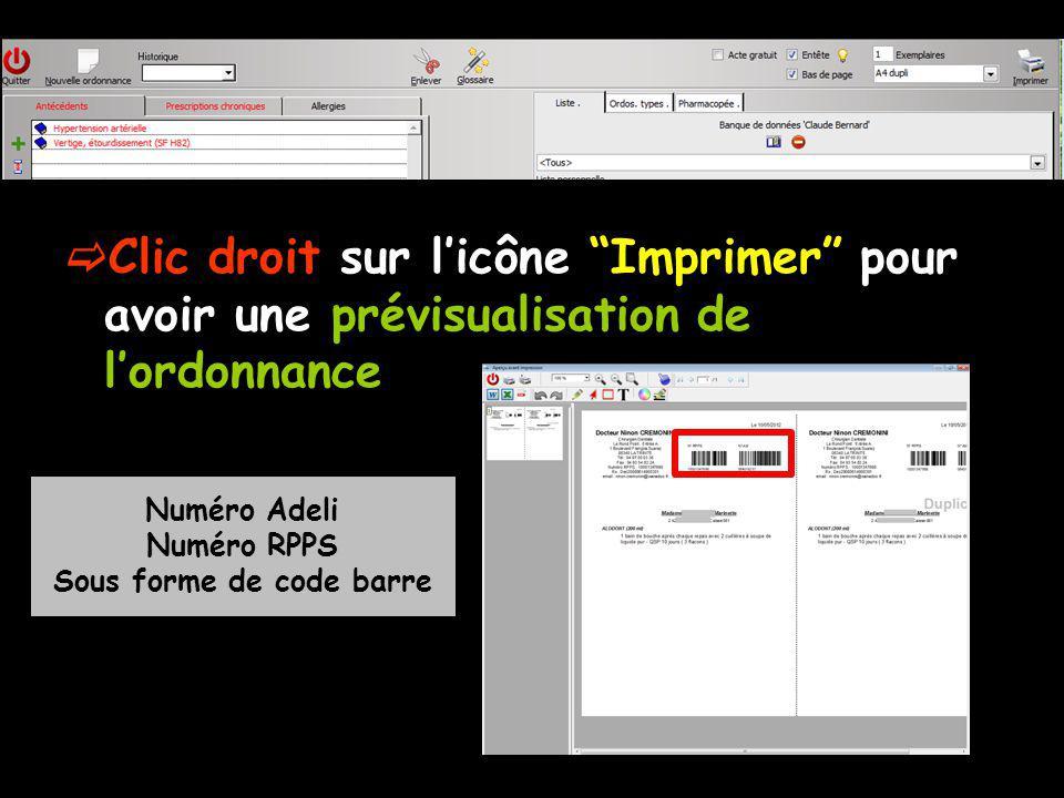 Clic droit sur licône Imprimer pour avoir une prévisualisation de lordonnance Numéro Adeli Numéro RPPS Sous forme de code barre
