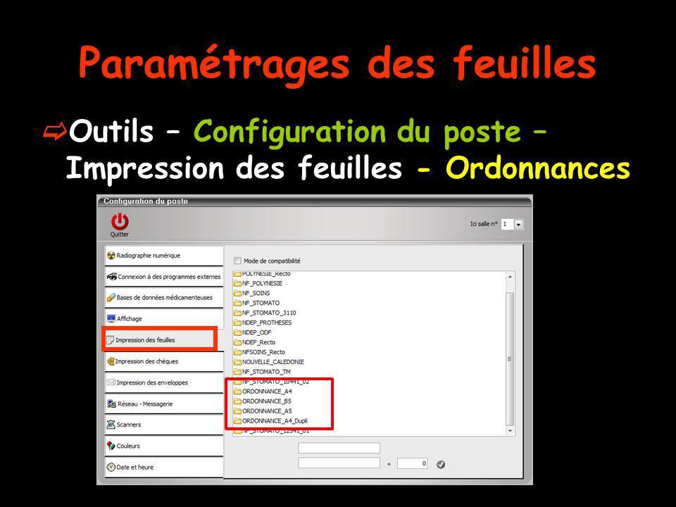 Paramétrages des feuilles Outils – Configuration du poste – Impression des feuilles - Ordonnances