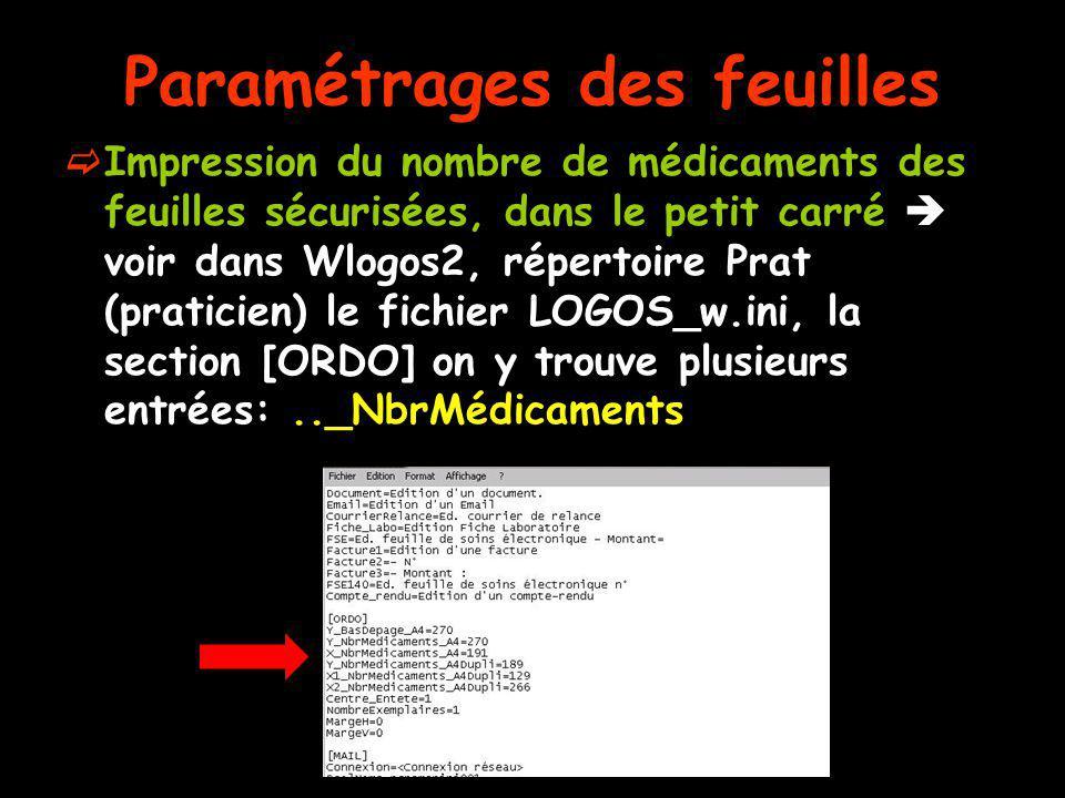 Paramétrages des feuilles Impression du nombre de médicaments des feuilles sécurisées, dans le petit carré voir dans Wlogos2, répertoire Prat (pratici