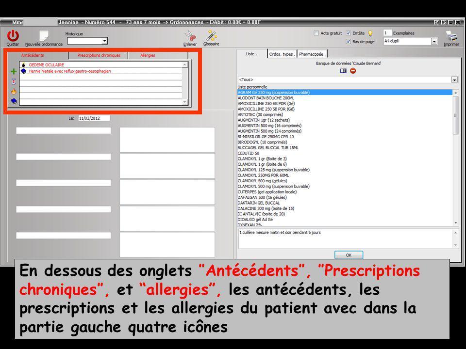En dessous des onglets Antécédents, Prescriptions chroniques, et allergies, les antécédents, les prescriptions et les allergies du patient avec dans l